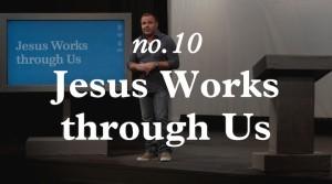20120823_jesus-works-through-us_poster_img