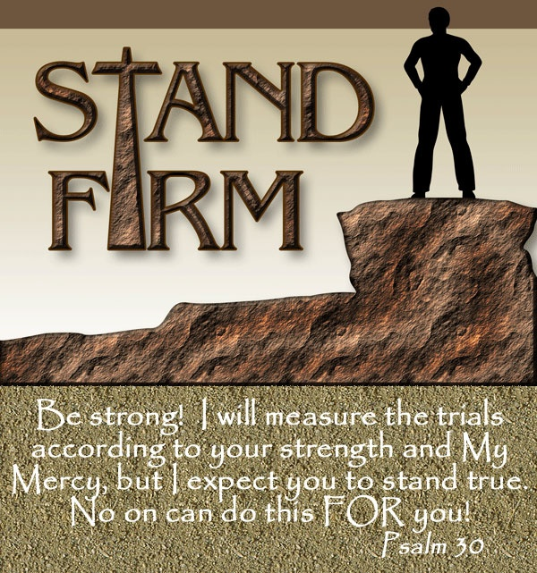 How to Stand Firm