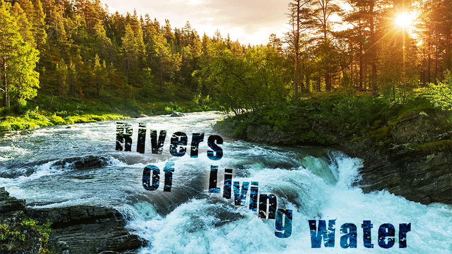 - Flow Rivers Of Living Water